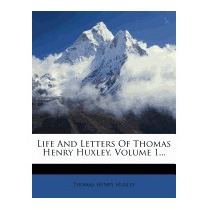 Life And Letters Of Thomas Henry, Thomas Henry Huxley
