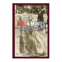 Born Minus: From Shoeshine Boy To News, Armand Miele