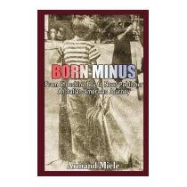 Born Minus: From Shoeshine Boy To News, Armand Miele