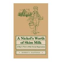 Nickels Worth Of Skim Milk: A Boys View, Robert Hastings