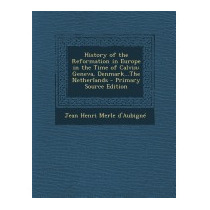 History Of The Reformation In Europe In, Jean Henri Merle