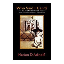 Who Said I Cant: A Story Of How Ralph, Marion D Adinolfi