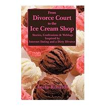 From Divorce Court To The Ice Cream Shop:, Anita Rinaldi