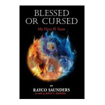 Blessed Or Cursed, Rayco Saunders