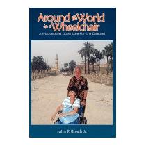 Around The World In A Wheel Chair: A, John P, Jr. Roach