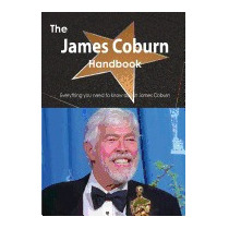 James Coburn Handbook - Everything You Need To, Emily Smith