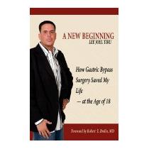 New Beginning: How Gastric Bypass Surgery, Lee Joel Tiru