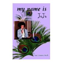 My Name Is Jojo, Gaye J Gompers Psy D