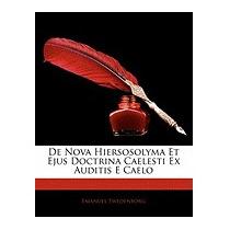 De Nova Hiersosolyma Et Ejus Doctrina, Emanuel Swedenborg