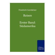 Reisen, Friedrich Gerst Cker