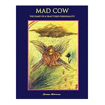 Mad Cow: The Diary Of A Fractured, Leanne Bitrowa