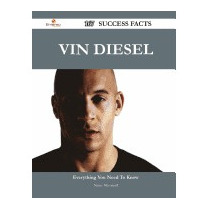 Vin Diesel 167 Success Facts - Everything, Nancy Mcconnell