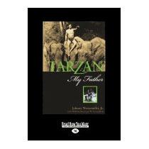Tarzan My Father (large Print 16pt), Johnny Weissmuller Jr