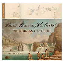 Paul Kane, The Artist: Wilderness To, Kenneth R Lister