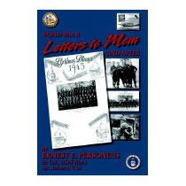 World War Ii: Letters To Mom And After, Ernest E Personeus