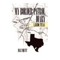 My Border Patrol Diary: Laredo, Texas, Dale Squint