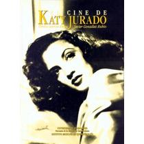El Cine De Katy Jurado Emilio Garcia Riera Javier Gonzalez