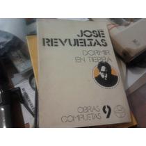 Dormir En Tierra - José Revueltas - Vmj