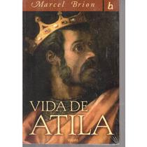 La Vida De Atila De Marc El Brion