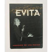 Evita, Imagenes De Una Pasion, Libro Mexicano 1997