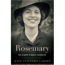 Libro Rosemary: The Hidden Kennedy Daughter