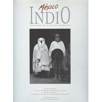 México Indio. Testimonies In Black And White.