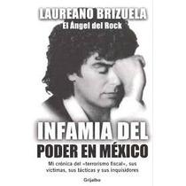 Infamia Del Poder En Mexico,laureano Brizuela