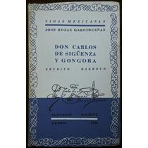 Don Carlos De Sigüenza Y Góngora - José Rojas Garcidueñas