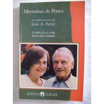 Memorias De Ponce. Autobiografía De Luis A. Ferré