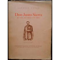 Don Justo Sierra, Agustín Yáñez. 1ª Ed., 1950