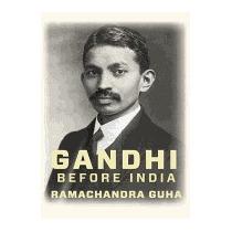 Gandhi Before India, Ramachandra Guha