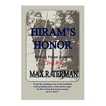 Hirams Honor: Reliving Private Termans Civil, Max R Terman