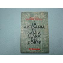 Maria Luisa, La Artesania De Santa Clara Del Cobre, Sep-sete