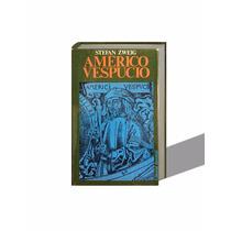 Américo Vespucio, Stefan Zweig (pasta Dura)