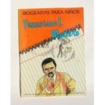 Francisco I. Madero Biografias Para Niños Libro Ilustrado