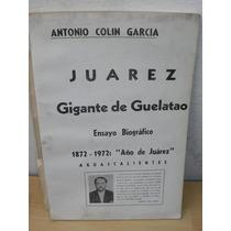 Juarez, Gigante De Guelatao, Antonio Colin Garcia