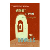 Without Stopping: An Autobiography, Paul Bowles