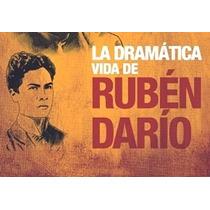 La Dramática Vida De Rubén Darío Edelberto Torres