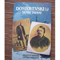 Dostoyevski 2.-aut-henry Troyat-g.biografías-bibliot.salvat