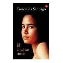 Libro Amante Turco, Esmeralda Santiago