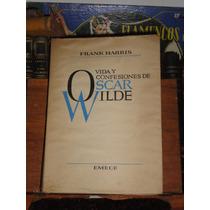Frank Harris Vida Y Confesiones De Oscar Wilde