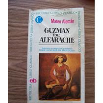 Guzmán De Alfarache-aut-mateo Alemán-edit.bruguera Clásico