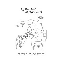 By The Seat Of Our Pants, Mary Anne Tegge Brunton