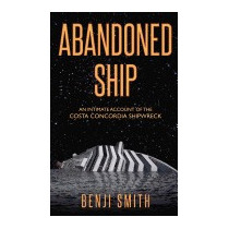 Abandoned Ship: An Intimate Account Of The, Benji Smith