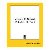 Memoirs Of General William T., William Tecumseh Sherman