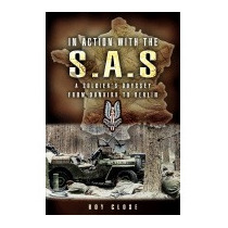 In Action With The Sas: A Soldiers Odyssey From, Roy Close