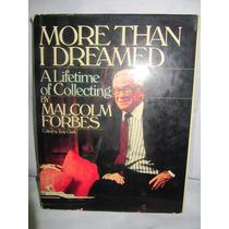 Libro De More Than I Dreamed,toda Una Vida Malcolm Forbes
