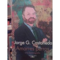 Amarres Perros De Jorge Castañeda