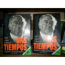 Mis Tiempos .jose Lopez Portillo 2 Tomos- 1,293 Paginas