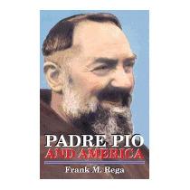 Padre Pio And America, Frank M Rega
